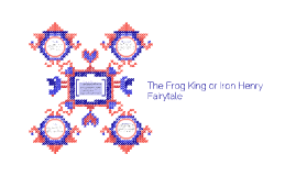 The Frog King or Iron Henry Fairytale