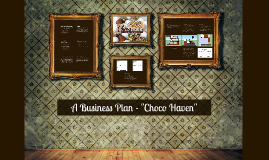 "A Business Plan - ""Choco Haven"""