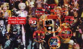 Musical Theatre:  c. 1980- c. 1990