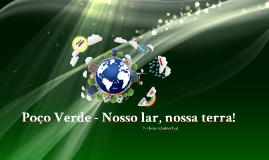 Poço Verde, nosso lar, nossa terra