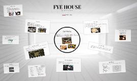FYE HOUSE