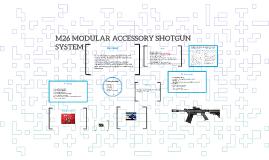 M26 MODULAR ACCESSORY SHOTGUN SYSTEM