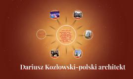 Copy of Dariusz Kozłowski-polski architekt