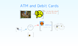 ATM and Debit Cards