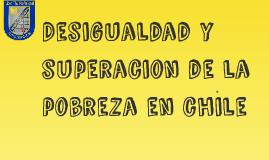 Desigualdad y superacion de la pobreza en chile