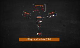 Blog na steroidoch 2.0