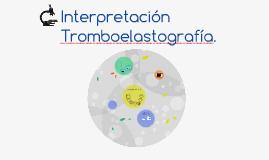 Interpretación Tromboelastografía.