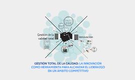 GESTIÓN TOTAL DE LA CALIDAD: LA INNOVACIÓN COMO HERRAMIENTA