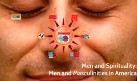 Men and Spirituality: Men and Masculinities in America
