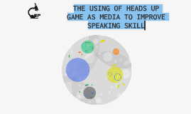 THE USING OF HEADS UP GAME AS MEDIA TO IMPROVE