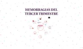 Copy of HEMORRAGIAS DEL TERCER TRIMESTRE