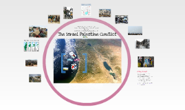 The Israel Palestine Conflict