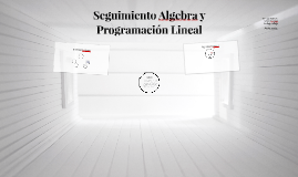 Copy of Seguimiento algebra y programación lineal