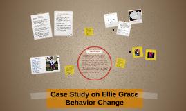 Copy of Case Study of Ellie Grace