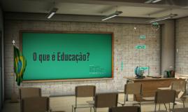 Copy of o que é educação