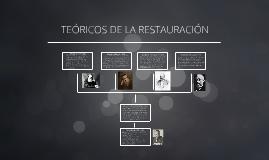 Copy of TEORICOS DE LA RESTAURACION