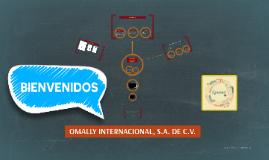 OMALLY INTERNACIONAL, S.A. DE C.V.