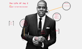 The Life Of Jay Z