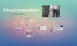 Ethical Immoralities
