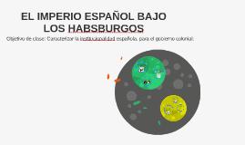 EL IMPERIO ESPAÑOL BAJO LOS HABSBURGOS