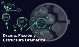 Drama, Ficción y
