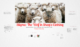 Stigma: The Wolf in Sheep's Clothing