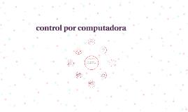 Copy of control por computadora