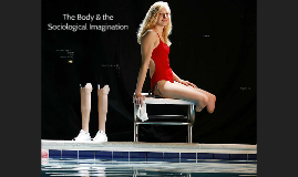 The Body & the Sociological Imagination