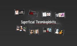 Superficial Thromboplebitis