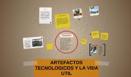 ARTEFACTOS TECNOLOGICOS Y LA VIDA UTIL