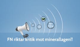 FN riktar kritik mot minerallagen!!
