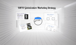 Copy of BMW Globalization Marketing Strategy