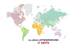 La cultura LATINOAMERICANA