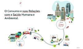 O consumo e suas relações com a saúde humana e ambiental