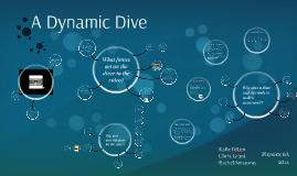 A Dynamic Dive