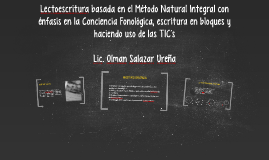 Copy of Lectoescritura bajo el Método Natural Integral con énfasis e
