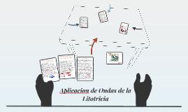 Aplicacion de Ondas de la Litotricia