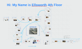 Hi: My Name is Ellsworth 4th Floor