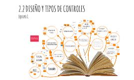 Copy of 2.2 DISEÑO Y TIPOS DE CONTROLES