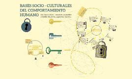 BASES SOCIO-CULTURALES DEL COMPORTAMIENTO