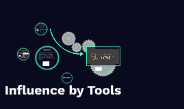 Influence by Tools