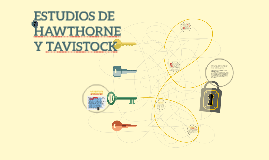 ESTUDIOS DE HAWTHORNE Y TAVISTOCK