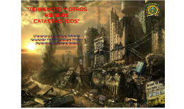 """""""TERREMOTO Y OTROS RIESGOS"""