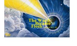 Bethel NT-02: The Word Became Flesh