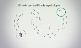 Historia precientifica de la psicología