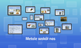Copy of Metale wokół nas