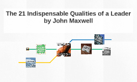 The 21 Indispensable Qualities of a Leader by John Maxwell
