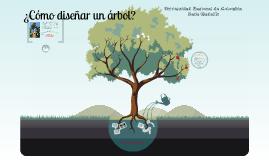 ¿Cómo diseñar un árbol?