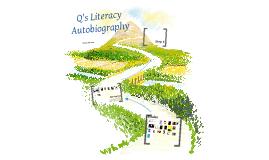 Q's Literacy Autobiography