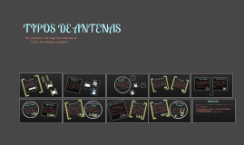 Copy of TIPOS DE ANTENAS